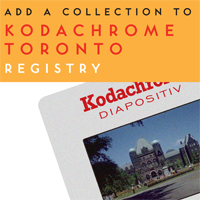 add to the Kodachrome Toronto Registry